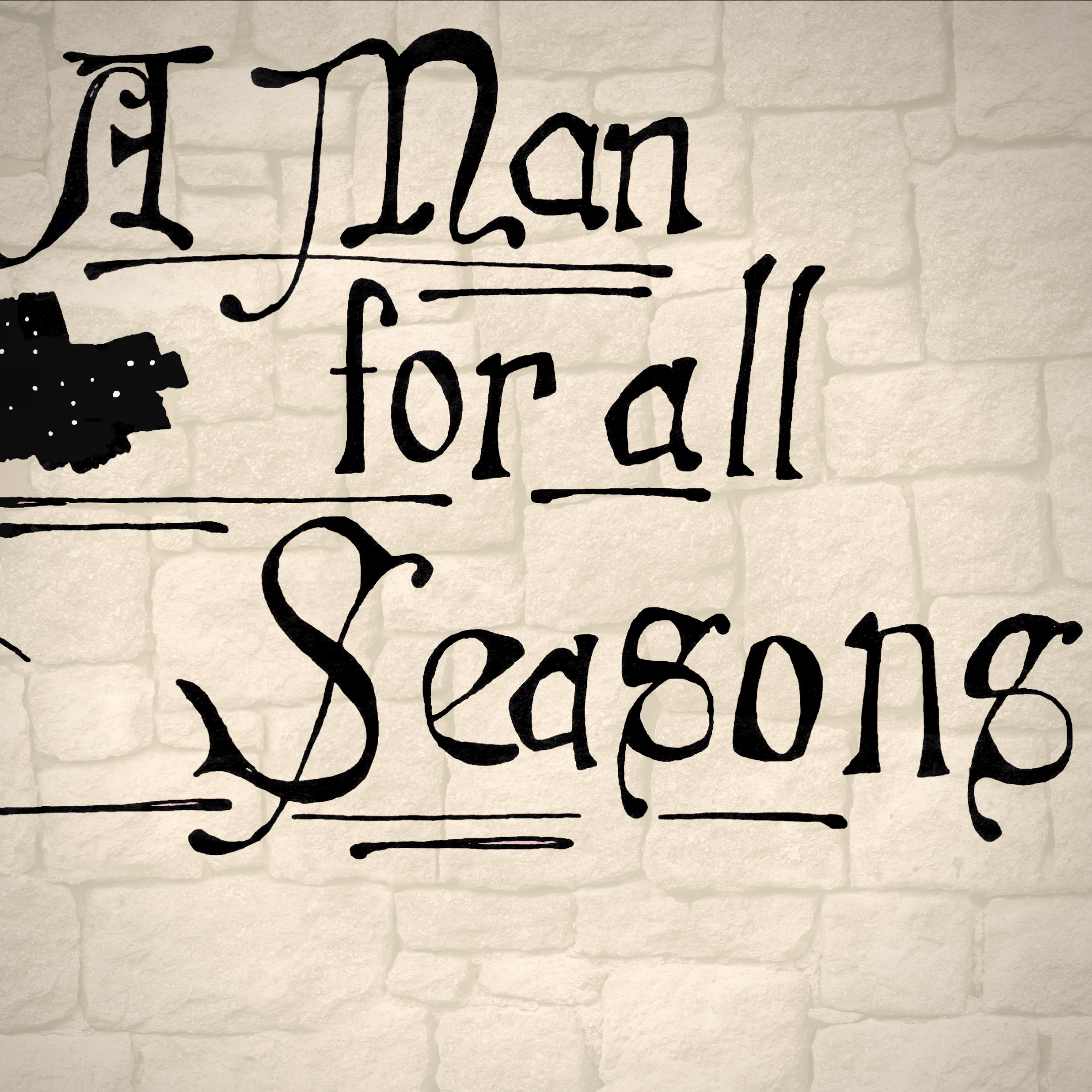 A Man For All Seasons -DATES TBD-